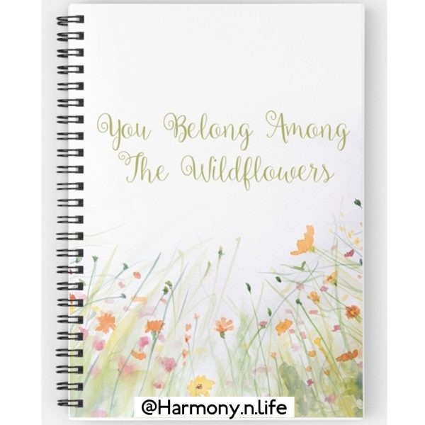 You Belong Among the Wildflowers Spiral bound notebook