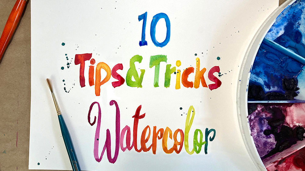 10 Watercolor Tips and Tricks